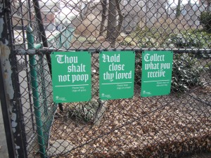 "I love the sense of humor. My first trip to NYC there was a sign that said ""If you don't clean up after your pet, you don't deserve to own one."" Tell it like it is."